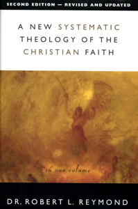 New Systematic Theology of the Christian Faith de Robert L. Reymond
